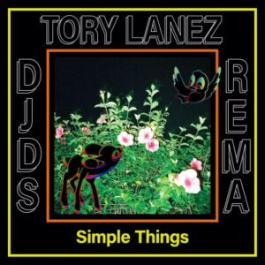 DJDS, Tory Lanez And Rema – Simple Things – Out