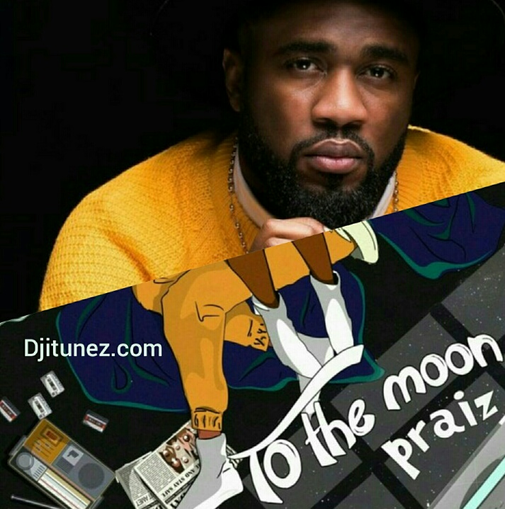 Praiz Releases His New EP Titled 'To The Moon'